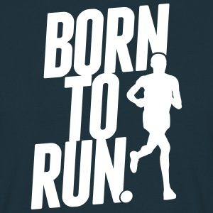 Born to run. T-Shirts - Männer T-Shirt