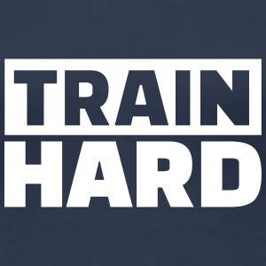 Train Hard T-Shirts - Frauen Premium T-Shirt