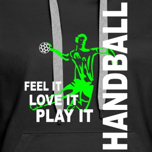 Handball - feel it, love it, play it Pullover & Hoodies - Frauen Premium Hoodie