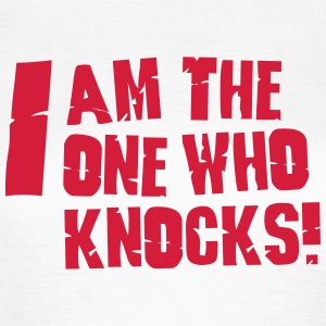 I am the one who knocks Tee shirts - T-shirt Femme