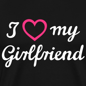 I love my girlfriend Valentinstag T-Shirts - Männer Premium T-Shirt