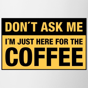 Don´t Ask Me -  I´m Just Here For The Coffee Flasker & krus - Kop/krus