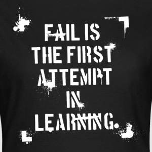 Fail is - weiß T-Shirts - Frauen T-Shirt