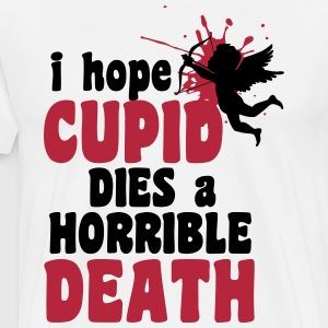 I hope cupid dies a horrible death Tee shirts - T-shirt Premium Homme