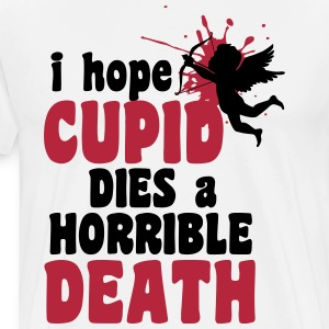 I hope cupid dies a horrible death T-shirts - Mannen Premium T-shirt