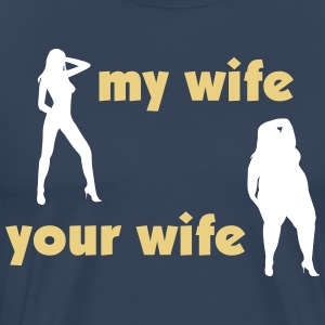 my wife your wife T-shirts - Herre premium T-shirt
