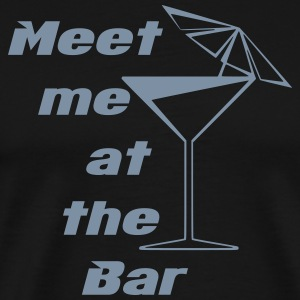 Meet me at the Bar T-Shirts - Männer Premium T-Shirt