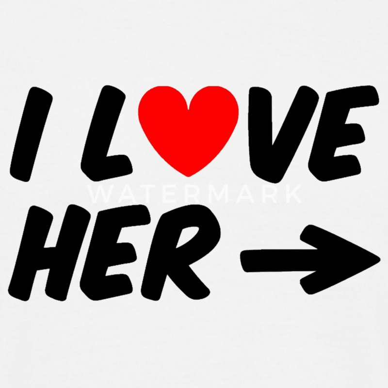 I love her T-Shirts - Men's T-Shirt