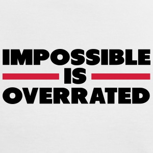 Impossible Is Overrated T-shirts - Dame kontrast-T-shirt