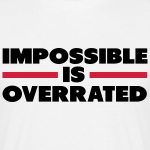 Impossible Is Overrated T-shirts - Herre-T-shirt