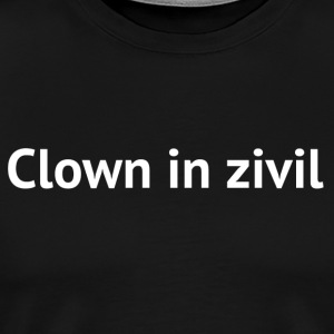 Clown in zivil - Männer Premium T-Shirt
