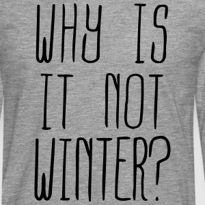 Why is it not Winter (1c) Tee shirts manches longues - T-shirt manches longues Premium Homme