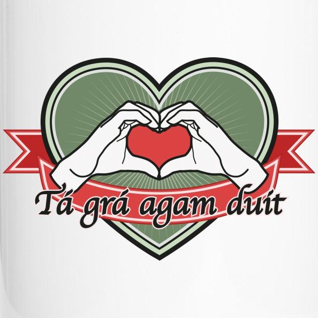"""heart-green """"Tá grá agam duit"""""""