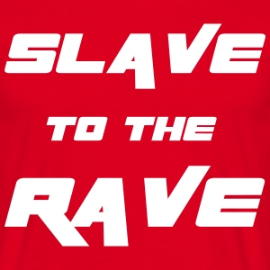 Slave To The Rave T-shirts - Mannen T-shirt