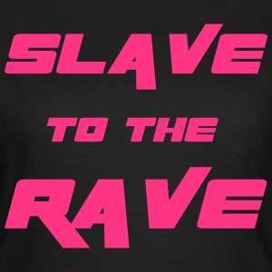 Slave To The Rave T-shirts - Dame-T-shirt