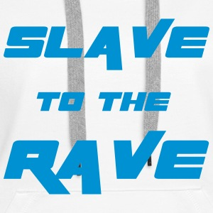 Slave To The Rave Hoodies & Sweatshirts - Women's Premium Hoodie