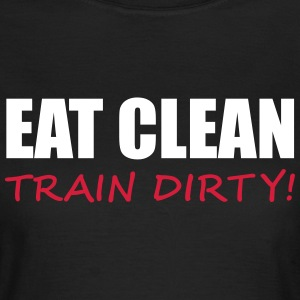 Train Dirty T-Shirts - Women's T-Shirt