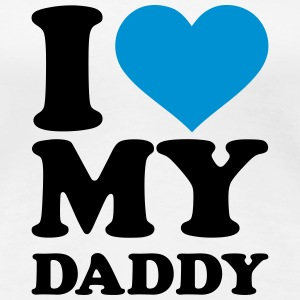 I love my Daddy  T-Shirts - Frauen Premium T-Shirt