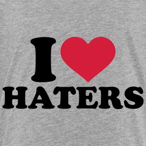 I love Haters T-Shirts - Kinder Premium T-Shirt