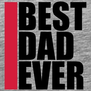 Best Dad Ever T-shirts - Mannen Premium T-shirt