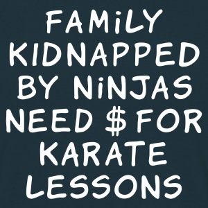 family kidnapped by ninjas ... - T-shirt Homme