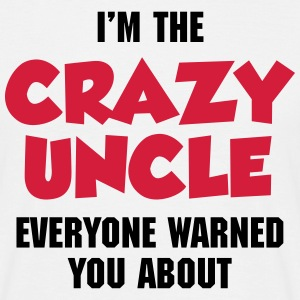 Crazy Uncle T-shirts - Mannen T-shirt