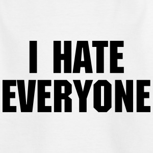 I Hate Everyone Skjorter - T-skjorte for barn