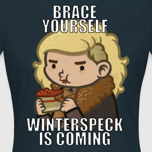 Brace Youself. Winterspeck is Coming. T-Shirts - Frauen T-Shirt