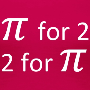 pi_for_2 Tee shirts - T-shirt Premium Femme