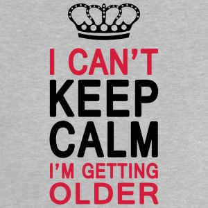 I CAN'T KEEP CALM I'm getting OLDER (1c or 2c) Shirts - Baby T-shirt
