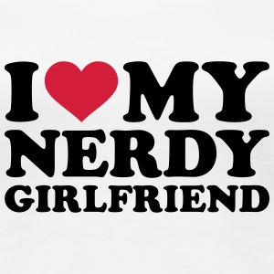 I love my nerdy girlfriend T-Shirts - Frauen Premium T-Shirt