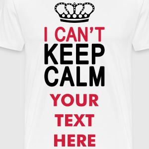 I CAN'T KEEP CALM (1c or 2c) Tee shirts - T-shirt Premium Homme