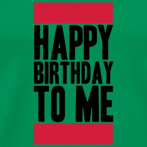 Happy Birthday To Me Logo Camisetas - Camiseta premium hombre