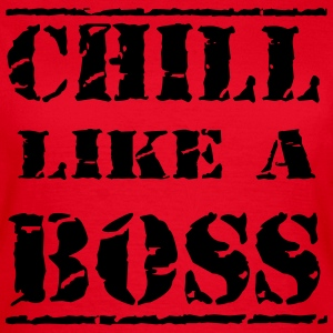 Chill like a boss Tee shirts - T-shirt Femme