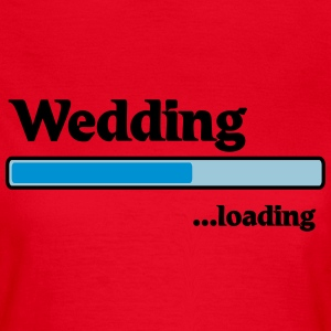 Wedding loading T-Shirts - Women's T-Shirt