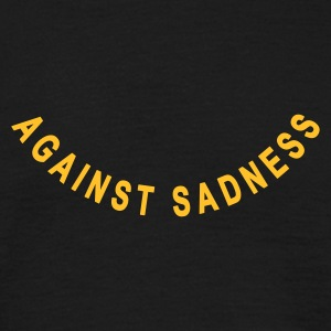 against sadness - smile - Mannen T-shirt