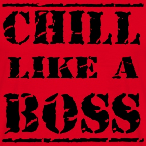 Chill like a boss Camisetas - Camiseta hombre