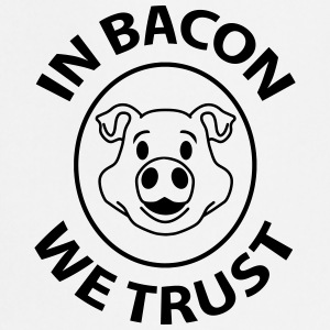 bacon trust  Aprons - Cooking Apron