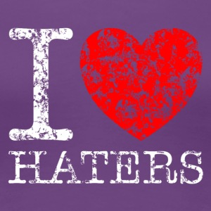 I LOVE HATERS Grunge Style T-Shirts - Frauen Premium T-Shirt