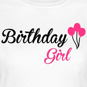 Birthday Girl T-Shirts - Frauen T-Shirt