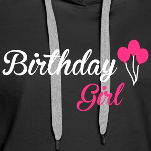 Birthday Girl Hoodies & Sweatshirts - Women's Premium Hoodie