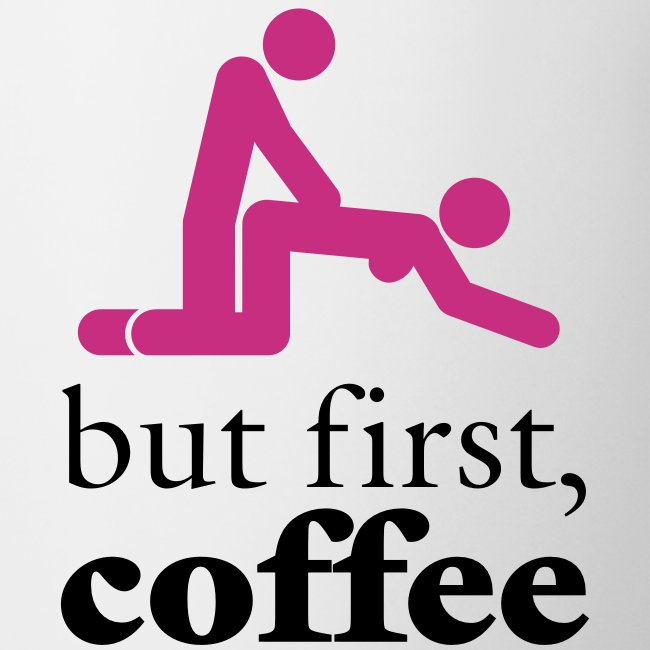 But First, Coffee Cup
