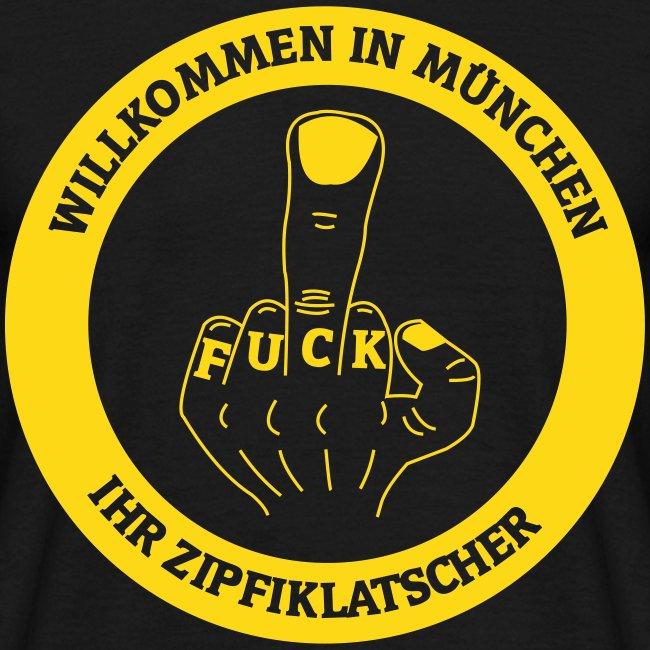 Willkommen in München Ihr Zipfiklatscher