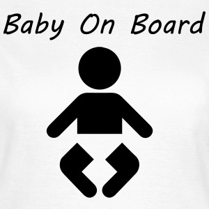 Baby On Board T-shirts - Vrouwen T-shirt