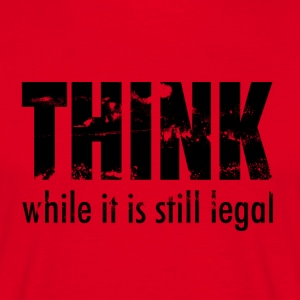 Think while it's still legal - schwarz T-Shirts - Männer T-Shirt