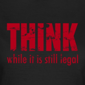 Think while it's still legal - rot T-Shirts - Frauen T-Shirt
