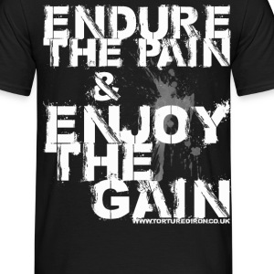 Endure the pain and enjoy the gain - Men's T-Shirt