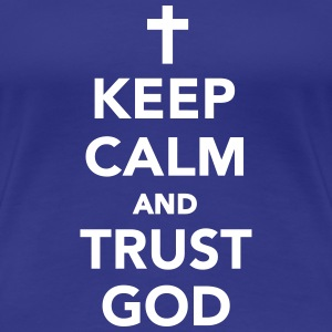 Keep calm and trust god T-Shirts - Frauen Premium T-Shirt