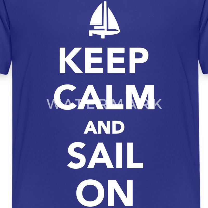 Keep calm and sail on T-Shirts - Teenager Premium T-Shirt