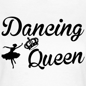 Dancing Queen T-Shirts - Frauen T-Shirt